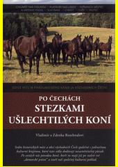 Po Čechách stezkami ušlechtilých koní  (odkaz v elektronickém katalogu)