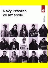Nový Prostor - 20 let spolu  (odkaz v elektronickém katalogu)