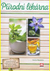 Přírodní lékárna  (odkaz v elektronickém katalogu)