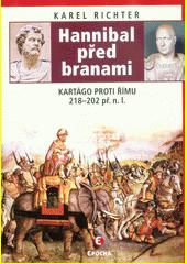 Hannibal před branami : Kartágo proti Římu 218-202 př.n.l.  (odkaz v elektronickém katalogu)