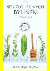 Kouzlo léčivých bylinek. III. díl, S láskou k přírodě  (odkaz v elektronickém katalogu)