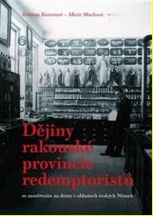 Dějiny rakouské provincie redemptoristů : se zaměřením na domy v oblastech českých Němců  (odkaz v elektronickém katalogu)