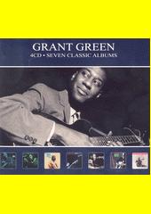 Seven Classic Albums. Grant Green (odkaz v elektronickém katalogu)