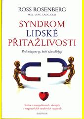Syndrom lidské přitažlivosti : proč milujeme ty, kteří nám ubližují  (odkaz v elektronickém katalogu)