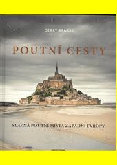Poutní cesty : slavná poutní místa západní Evropy  (odkaz v elektronickém katalogu)