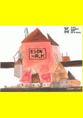 Egon walk  (odkaz v elektronickém katalogu)