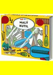 Pojď si hrát : malý kutil  (odkaz v elektronickém katalogu)