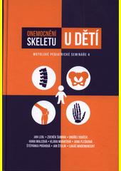 Onemocnění skeletu u dětí : motolské pediatrické semináře 4  (odkaz v elektronickém katalogu)