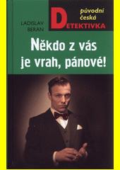 Někdo z vás je vrah, pánové!  (odkaz v elektronickém katalogu)