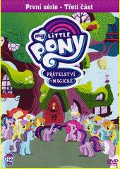 My little pony : přátelství je magické. Série 1, část 3. (odkaz v elektronickém katalogu)