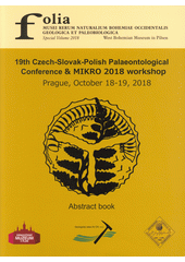 19th Czech-Slovak-Polish Palaeontological Conference & MIKRO 2018 workshop : abstract book  (odkaz v elektronickém katalogu)