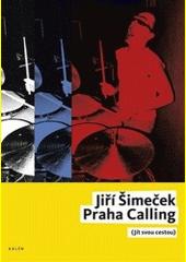 Praha Calling : (jít svou cestou)  (odkaz v elektronickém katalogu)