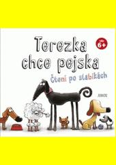 Terezka chce pejska : čtení po slabikách  (odkaz v elektronickém katalogu)