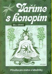 Vaříme s konopím : příručka pro znalce a labužníky  (odkaz v elektronickém katalogu)