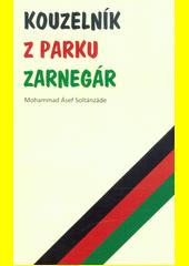Kouzelník z parku Zarnegár  (odkaz v elektronickém katalogu)