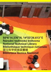Národní technická knihovna = National Library of Technology = Bibliothèque technique nationale = Guo li ke xüe ji shu tu shu guan = Biblioteca Técnica Nacional : 50°6'14.376 N, 14°23'26.613 E  (odkaz v elektronickém katalogu)