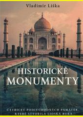 Historické monumenty : čtyřicet podivuhodných památek, které stvořila lidská ruka  (odkaz v elektronickém katalogu)