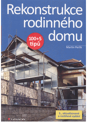 Rekonstrukce rodinného domu : 100+5 tipů  (odkaz v elektronickém katalogu)