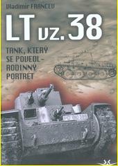 LT vz. 38, tank, který se povedl : rodinný portrét  (odkaz v elektronickém katalogu)