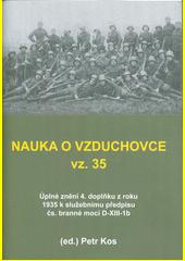 Nauka o vzduchovce vz. 35 : úplné znění 4. doplňku z roku 1935 k služebnímu předpisu čs. branné moci D-XIII-1b  (odkaz v elektronickém katalogu)