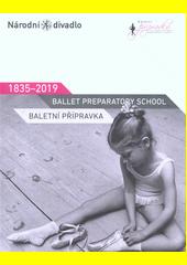 Baletní přípravka = Ballet preparatory school : 1835-2019  (odkaz v elektronickém katalogu)