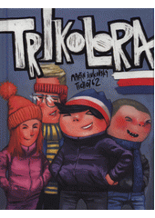Trikolora  (odkaz v elektronickém katalogu)