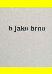 B jako Brno  (odkaz v elektronickém katalogu)