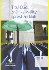 Titul DSc., známka kvality i prestižní klub  (odkaz v elektronickém katalogu)