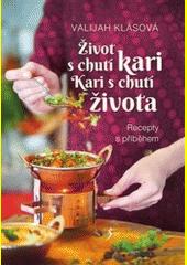 Život s chutí kari. Kari s chutí života : recepty s příběhem  (odkaz v elektronickém katalogu)
