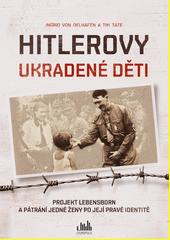 Hitlerovy ukradené děti : projekt Lebensborn a pátrání jedné ženy po její pravé identitě  (odkaz v elektronickém katalogu)