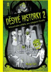Děsivé historky 2 : hrůzostrašné příběhy pro nebojácné čtenáře  (odkaz v elektronickém katalogu)