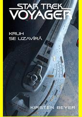 Kruh se uzavírá : Star Trek Voyager  (odkaz v elektronickém katalogu)