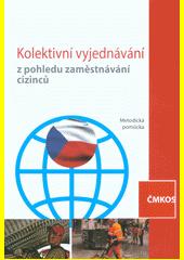 Kolektivní vyjednávání z pohledu zaměstnávání cizinců  (odkaz v elektronickém katalogu)