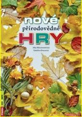 Nové přírodovědné hry  (odkaz v elektronickém katalogu)
