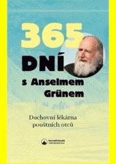 365 dní s Anselmem Grünem : duchovní lékárna pouštních otců  (odkaz v elektronickém katalogu)