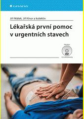 Lékařská první pomoc v urgentních stavech  (odkaz v elektronickém katalogu)