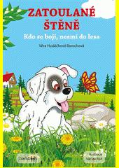 Zatoulané štěně : kdo se bojí, nesmí do lesa  (odkaz v elektronickém katalogu)