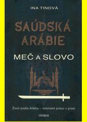 Saúdská Arábie : meč a slovo : život podle Alláha - islámské právo v praxi  (odkaz v elektronickém katalogu)