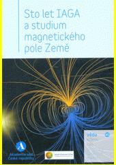 Sto let IAGA a studium magnetického pole Země  (odkaz v elektronickém katalogu)