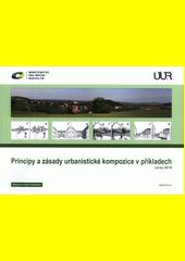 Principy a zásady urbanistické kompozice v příkladech : verze 2019  (odkaz v elektronickém katalogu)