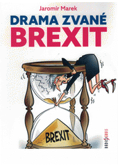 Drama zvané brexit  (odkaz v elektronickém katalogu)
