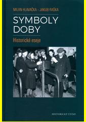 Symboly doby : historické eseje  (odkaz v elektronickém katalogu)