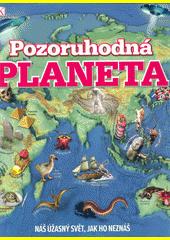 Pozoruhodná planeta  (odkaz v elektronickém katalogu)