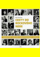 Cesty do rockového nebe : jednatřicet portrétů československých rockerů  (odkaz v elektronickém katalogu)