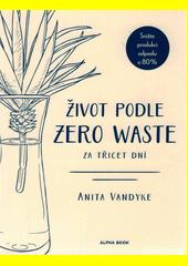 Život podle zero waste za třicet dní  (odkaz v elektronickém katalogu)