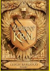 Zjizvený král  (odkaz v elektronickém katalogu)