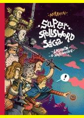 Super Spellsword Sága. Legenda o nekonečnu  (odkaz v elektronickém katalogu)