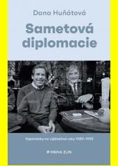 Sametová diplomacie : vzpomínky na výjimečné roky 1989-1992  (odkaz v elektronickém katalogu)