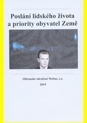 Poslání lidského života a priority obyvatel Země  (odkaz v elektronickém katalogu)