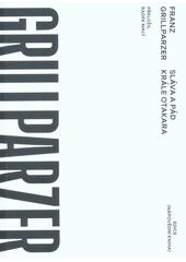 Sláva a pád krále Otakara  (odkaz v elektronickém katalogu)